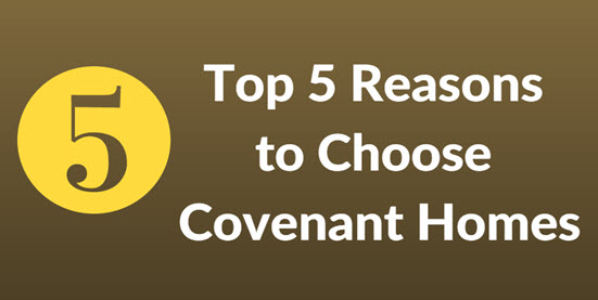 top reasons to choose covenant homes