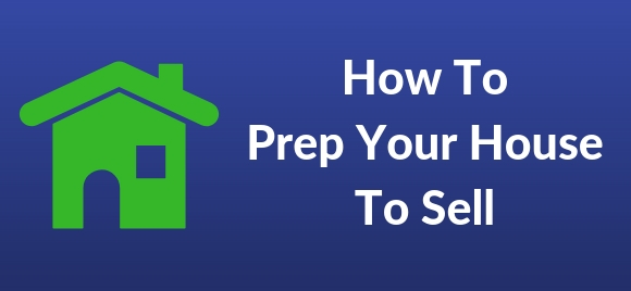 How to Prep Your House to Sell