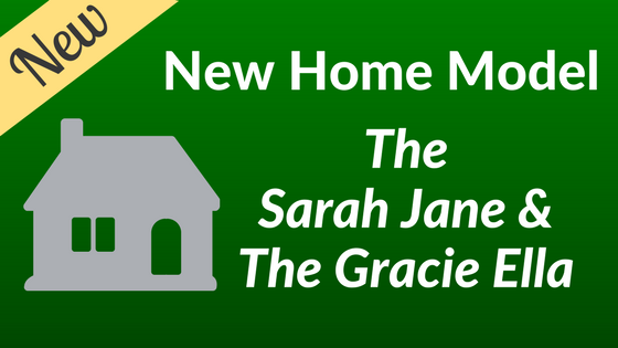 New Home Models - The Sarah Jane and The Gracie Ella