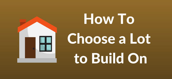 How to Choose a Lot to Build On | Covenant Homes