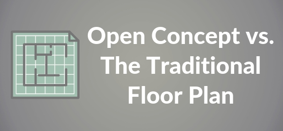 Choosing Open Concept vs Traditional Floor Plan