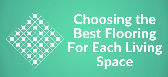 Best Flooring For Each Living Space